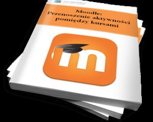 Moodle: Przenoszenie aktywności pomiędzy kursami (Ebook)