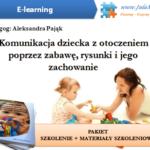 Komunikacja dziecka z otoczeniem – szkolenie + materiał szkoleniowy + zaświadczenie (E-learning)