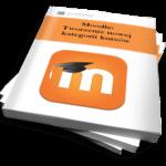 Moodle: Tworzenie nowej  kategorii kursów (Ebook)