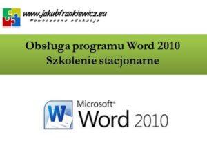 Obsługa programu Word 2010 – Szkolenie stacjonarne