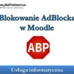 Blokowanie AdBlocka w Moodle