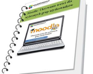 Moodle: Ukrywanie treści dla  wybranych grup użytkowników (Ebook)