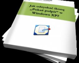 """Jak odzyskać ikonkę """"pokaż pulpit"""" w windows XP? (Ebook)"""