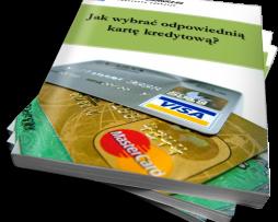 Jak wybrać odpowiednią kartę kredytową? (Ebook)
