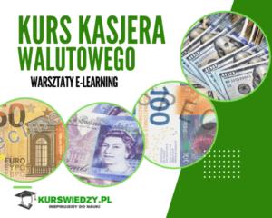 Kurs kasjera walutowego – warsztat e-learning