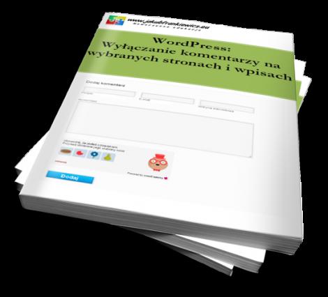 WordPress:  Wyłączanie komentarzy na  wybranych stronach i wpisach (Ebook)
