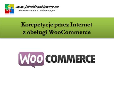 Korepetycje przez Internet z obsługi WooCommerce