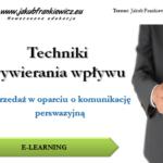 Techniki wywierania wpływu i obrony przed manipulacją (E-learning + ebook)