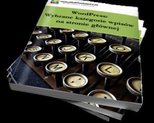 WordPress: Wybrane kategorie wpisów na stronie głównej (Ebook)