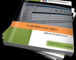O SPAMie słów kilka / Jakub Frankiewicz (Ebook)