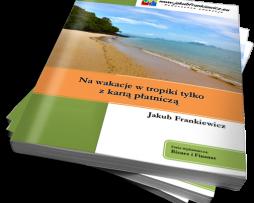 Na wakacje w tropiki tylko z kartą płatniczą / Jakub Frankiewicz (Ebook)