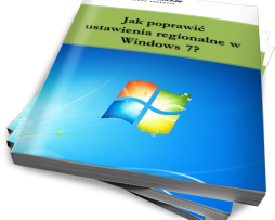 Jak poprawić ustawienia regionalne w Windows 7? (Ebook)