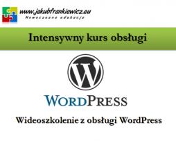 Intensywny kurs obsługi WordPress (Wideoszkolenie)