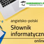 Angielsko-polski słownik informatyczny