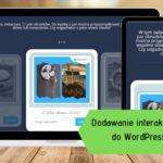 Tworzenie interaktywnych treści do WordPress I Moodle