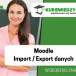 Moodle: Import / Export danych – wideoszkolenie